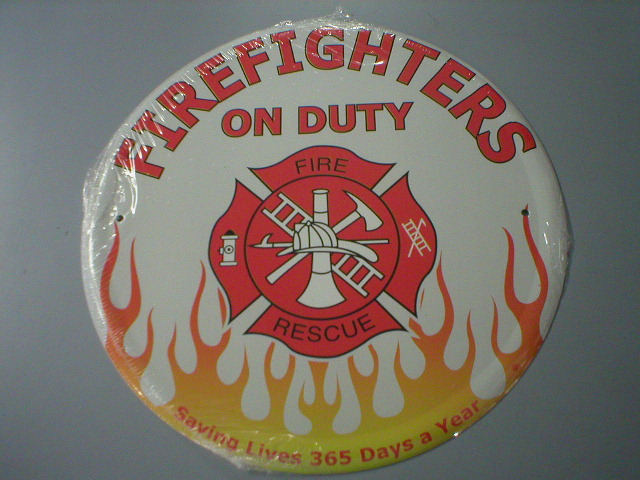 Round Firefighters on Duty Sign
