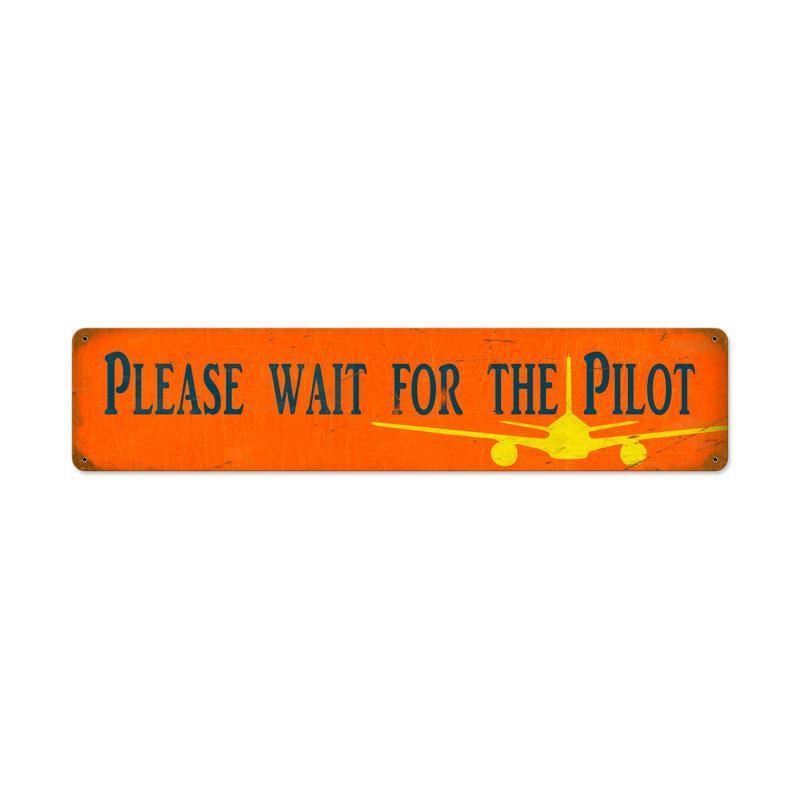 WAIT FOR PILOT METAL SIGN HOME SHOP GARAGE DECOR