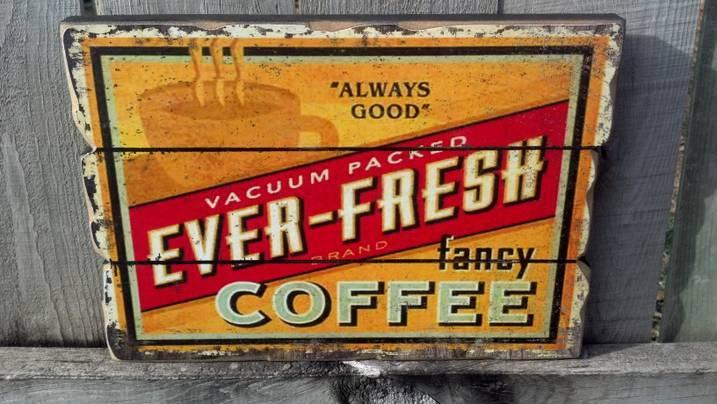EVER FRESH FANCY COFFEE VINTAGE LOOK WOOD SIGN