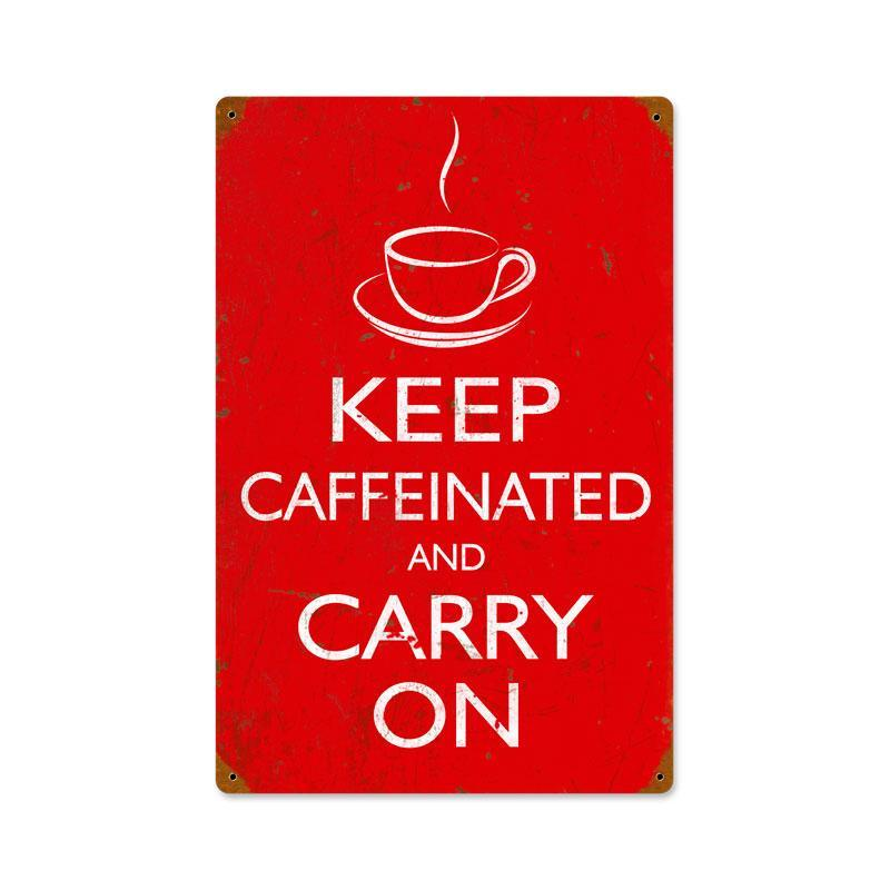 KEEP CAFFEINATED CARRY ON HEAVY METAL SIGN