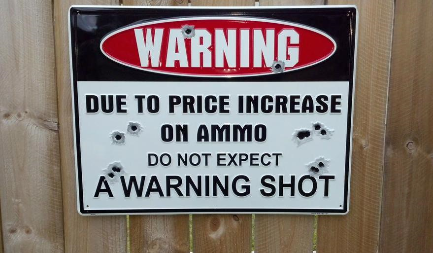 WARNING SHOT AMMO PRICE large aluminum METAL SIGN