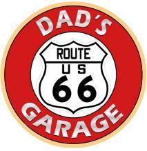 DAD'S ROUTE 66 GARAGE ROUND METAL SIGN 12