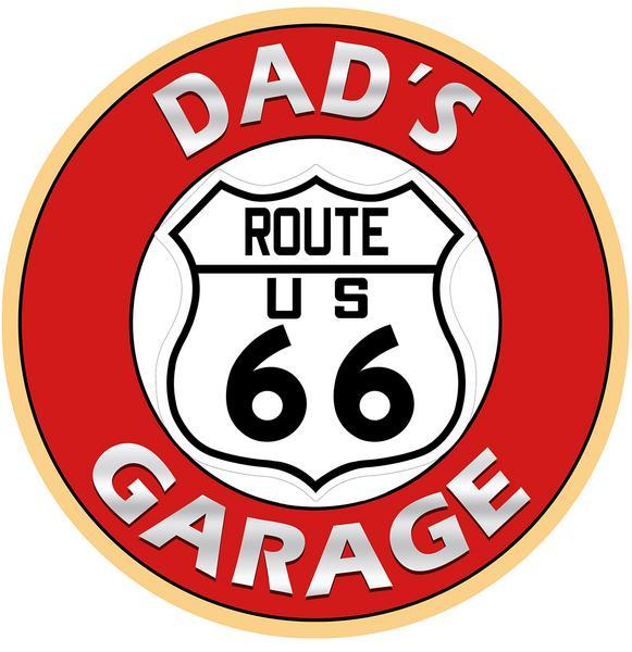 DAD'S ROUTE 66 GARAGE ROUND METAL SIGN 12