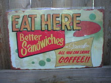 EAT HERE BETTER SANDWICHES TIN SIGN