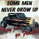 SOME MEN NEVER GROW UP TIN SIGN METAL POSTER SIGNS M