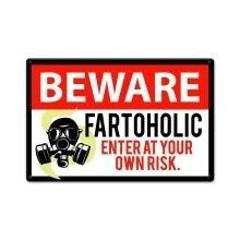 Fartoholic Beware Metal Sign Enter at Your Own Risk 12x18
