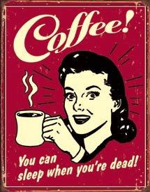 COFFEE SLEEP TIN METAL SIGN