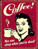 COFFEE SLEEP TIN METAL SIGN