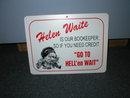 HELEN WAITE IS OUR BOOKEEPER SIGN PLASTIC ADV SIGNS H