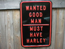 HARLEY STREET SIGN WANTED GOOD MAN