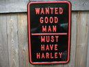 HARLEY STREET SIGN WANTED GOOD MAN