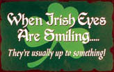 WHEN IRISH EYES ARE SMILING TIN SIGN