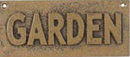 GARDEN SIGN ONE TAN VINTAGE STYLE CAST IRON