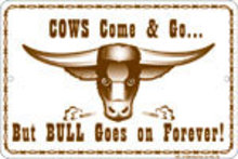 BULL GOES ON FOREVER RETRO SIGN METAL ADV SIGNS B