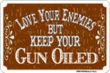 KEEP YOU GUN OILED RETRO SIGN METAL ADV AD SIGNS G