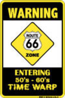 WARNING ROUTE 66 TIME WARP ZONE METAL SIGN