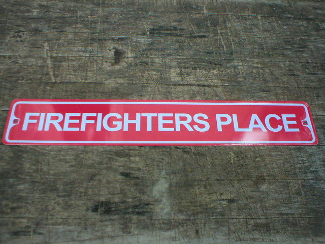FIREFIGHTERS PLACE TIN SIGN METAL CAR HOME CAFE SIGNS F