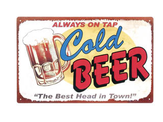 ALWAYS ON TAP COLD BEER TIN SIGN METAL ADV SIGNS B