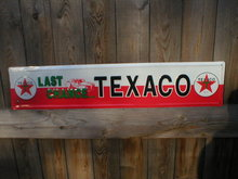 LAST CHANCE TEXACO PIT ROAD TIN METAL SIGN