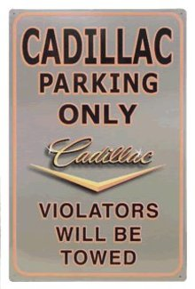 CADILLAC PARKING ONLY METAL SIGN