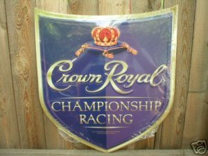 CROWN ROYAL WHISKEY CHAMPIONSHIP RACING SIGN ADV SIGNS