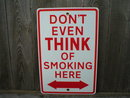 DON'T EVEN THINK OF SMOKING HERE PORCELAIN-COATED SIGN S