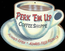 EXTRA LG PERK EM UP COFFEE TIN SIGN METAL RETRO DINER SIGNS C