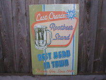 LAST CHANCE ROOTBEER STAND SIGN METAL RETRO ADV SIGNS M