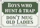 BOYS WHO HUNT & TRAP SIGN PORCELAIN COAT ADV RETRO SIGNS B