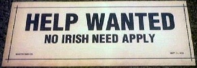 HELP WANTED NO IRISH NEED APPLY PRINT