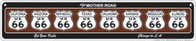 US 66 MOTHER ROAD STRIP SIGN ALUMINUM