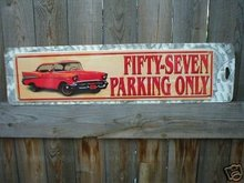 FIFTY SEVEN METAL PARKING ONLY SIGN