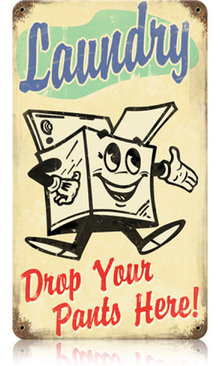 LAUNDRY DROP YOUR PANTS HERE HEAVY METAL SIGN