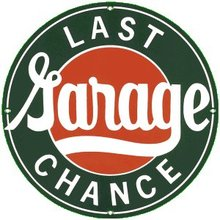 LAST CHANCE GARAGE PORCELAIN COATED SIGN