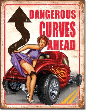 DANGEROUS CURVES AHEAD TIN SIGN