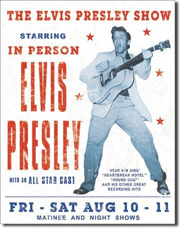 THE ELVIS PRESLEY SHOW TIN SIGN