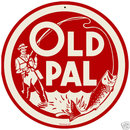 Old Pal  Round Metal Sign LURES FISHING TACKLE