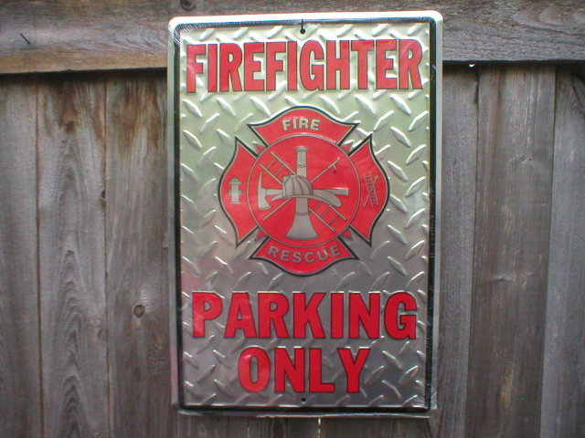 FIREFIGHTER Parking Only heavy metal sign
