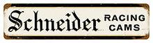 Schneider Racing Cams heavy metal sign