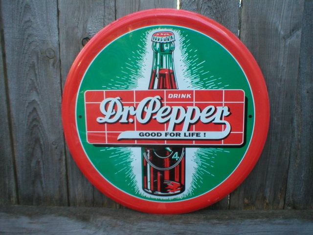 DR PEPPER GOOD FOR LIFE ROUND TIN SIGN
