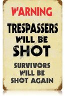 Warning Trespassers HEAVY METAL SIGN