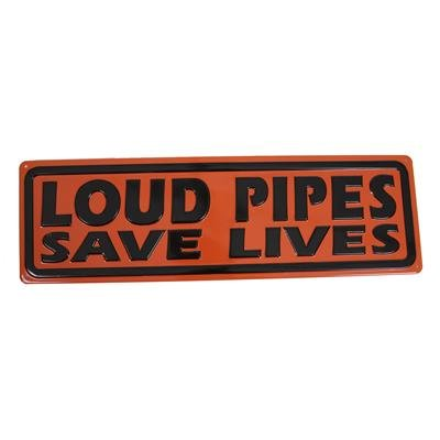 LOUD PIPES SAVE LIVES EMBOSSED METAL SIGN