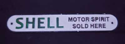 SHELL MOTOR SPIRIT SOLD HERE CAST IRON SIGN