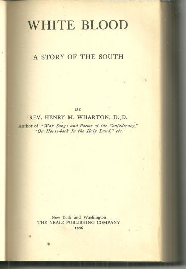 White Blood A Story of the South Compliments of Author