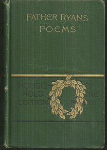 Poems Patriotic, Religious Miscellaneous by Father Ryan