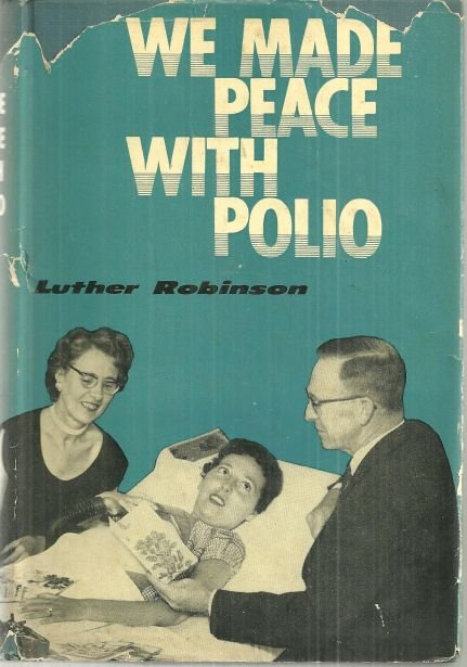 We Made Peace with Polio by Luther Robinson 1960 w/DJ