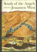 South of the Angels by Jessamyn West 1960 1st ed w/DJ