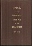 History of the Palmyra Church of the Brethren 1892-1967