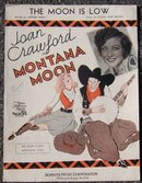 Moon is Low From Movie Montana Moon. Starring Joan Crawford 1930 Sheet Music