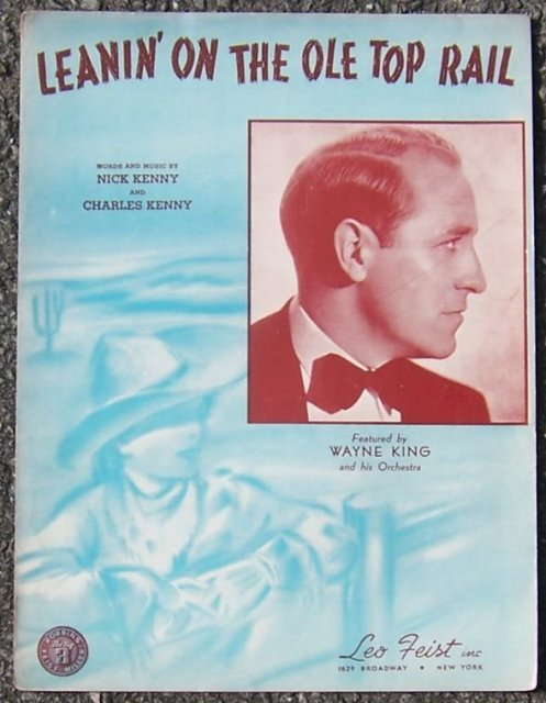 Leanin' on the Old Top Rail Featured by Wayne King 1939 Sheet Music